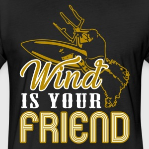 KITESURF WIND IS YOUR FRIEND SHIRT - Fitted Cotton/Poly T-Shirt by Next Level