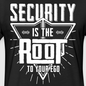 Security is the root to your ego t-shirt design - Fitted Cotton/Poly T-Shirt by Next Level