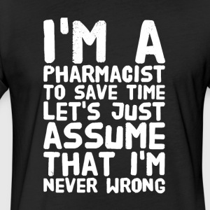 I'm a pharmacist to save time let's just assume th - Fitted Cotton/Poly T-Shirt by Next Level