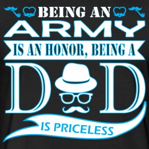 Being Army Is Honor Being Dad Priceless - Fitted Cotton/Poly T-Shirt by Next Level