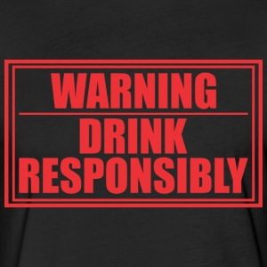 Warning Drink Resposibly - Fitted Cotton/Poly T-Shirt by Next Level