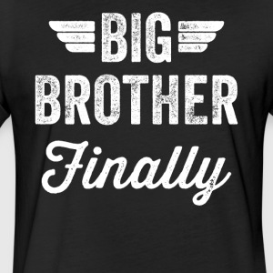 Big Brother Finally - Fitted Cotton/Poly T-Shirt by Next Level