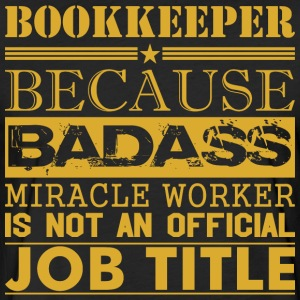 Bookkeeper Because Miracle Worker Not Job Title - Fitted Cotton/Poly T-Shirt by Next Level