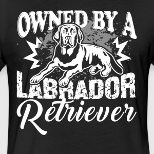 OWNED BY A LABRADOR RETRIEVER SHIRT - Fitted Cotton/Poly T-Shirt by Next Level
