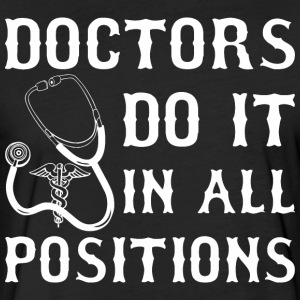Doctors Do It In All Positions - Fitted Cotton/Poly T-Shirt by Next Level