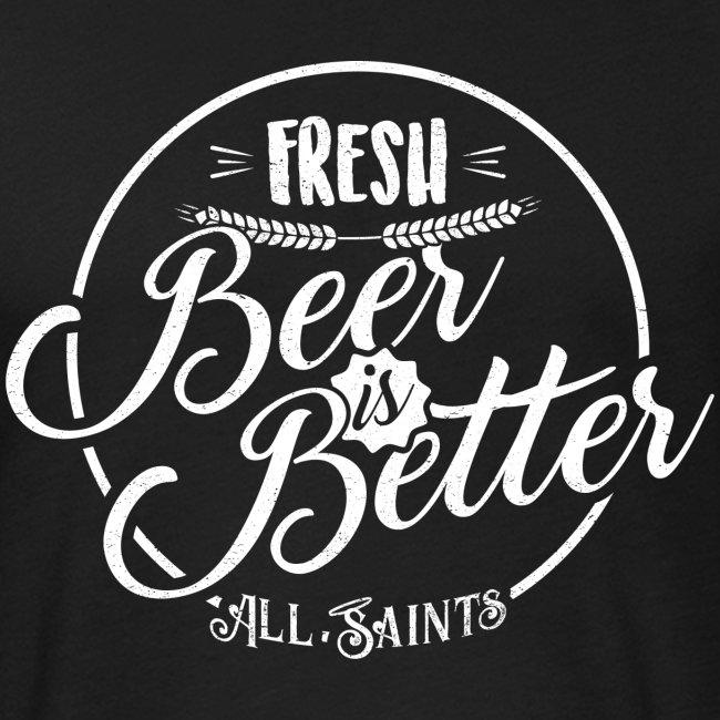 Fresh Beer is Better