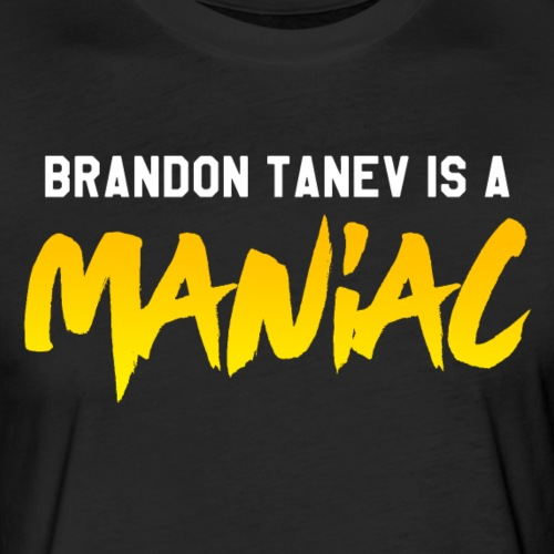 Brandon Tanev is a Maniac - Fitted Cotton/Poly T-Shirt by Next Level