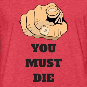 YOU MUST DIE 1 - Fitted Cotton/Poly T-Shirt by Next Level