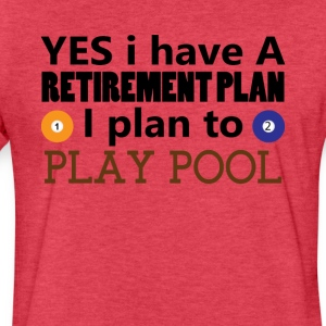 Yes I have A Retirement Plan I plan to play pool - Fitted Cotton/Poly T-Shirt by Next Level