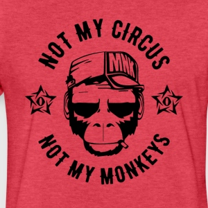 NOT MY CIRCUS - NOT MY MONKEYS - Ape Fun Shirt - Fitted Cotton/Poly T-Shirt by Next Level