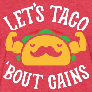 Let's Taco 'Bout Gains - Fitted Cotton/Poly T-Shirt by Next Level