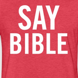 Say Bible White - Fitted Cotton/Poly T-Shirt by Next Level
