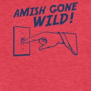 Amish Gone Wild - Fitted Cotton/Poly T-Shirt by Next Level