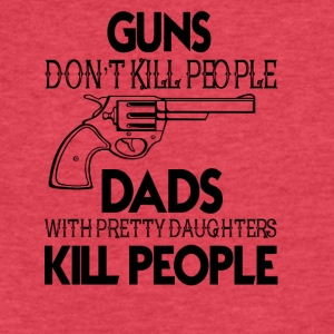 Guns Don't Kill People Dads With Daughter T Shirt - Fitted Cotton/Poly T-Shirt by Next Level