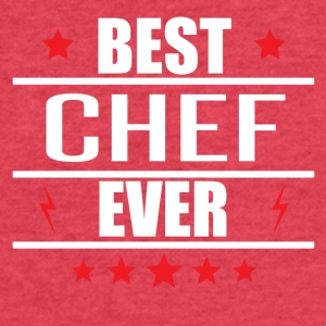 Best Chef Ever - Fitted Cotton/Poly T-Shirt by Next Level