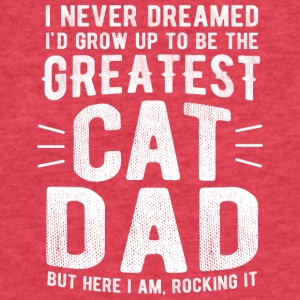 Never Dreamed To Be The Greatest Cat Dad Funny - Fitted Cotton/Poly T-Shirt by Next Level