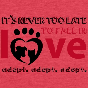 it's never too late for pet adoption - Fitted Cotton/Poly T-Shirt by Next Level