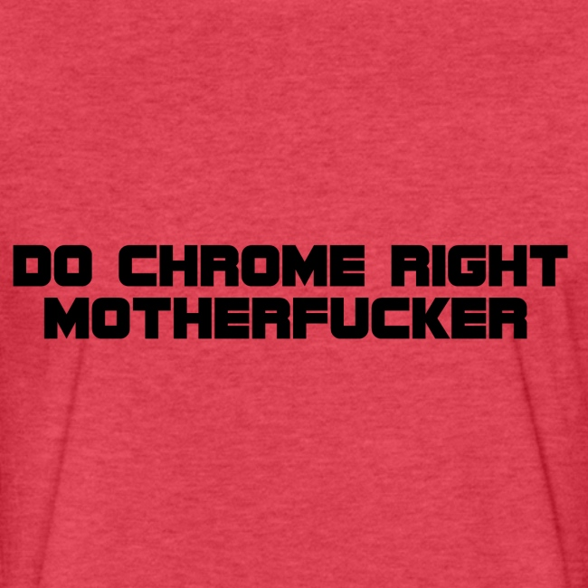 Do Chrome Right