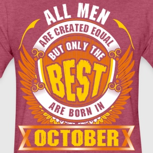 All Men Created Equal But Best Born In October - Fitted Cotton/Poly T-Shirt by Next Level