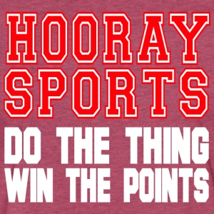 Hooray Sports Do The Thing Win The Points T Shirt - Fitted Cotton/Poly T-Shirt by Next Level