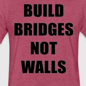 Build Bridges Not Walls - Fitted Cotton/Poly T-Shirt by Next Level
