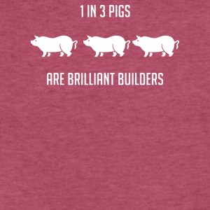 One in Three Pigs are Brilliant Builders - Fitted Cotton/Poly T-Shirt by Next Level