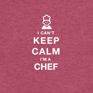 I can ' t keep calm i am a chef - Fitted Cotton/Poly T-Shirt by Next Level