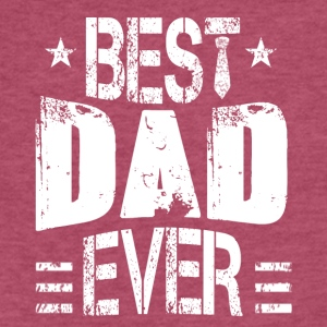 Best Dad Ever - Fitted Cotton/Poly T-Shirt by Next Level