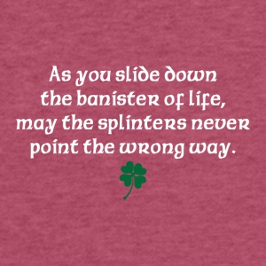As you slide down the banister of life - Fitted Cotton/Poly T-Shirt by Next Level
