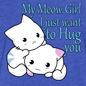 My Meow Girl, I Just Want to Hug You T-shirt - Fitted Cotton/Poly T-Shirt by Next Level