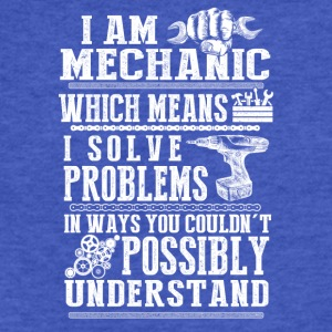 I am mechanic I solve problems in ways you - Fitted Cotton/Poly T-Shirt by Next Level