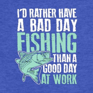 I d Rather Have A Bad Day Fishing Than A Good Day - Fitted Cotton/Poly T-Shirt by Next Level