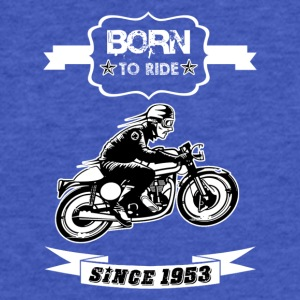 BORN TO RIDE SINCE 1953 - Fitted Cotton/Poly T-Shirt by Next Level