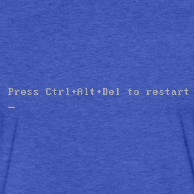 Press Ctrl Alt Del to restart