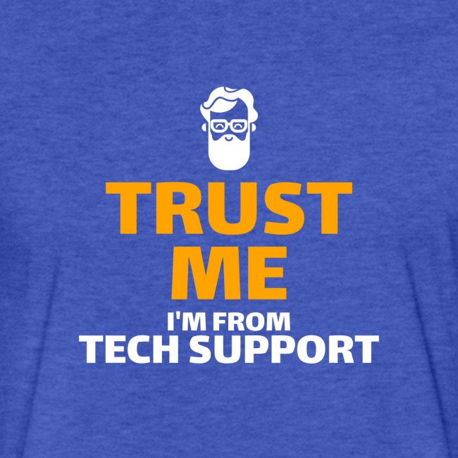 Trust Me I'm From Tech Support