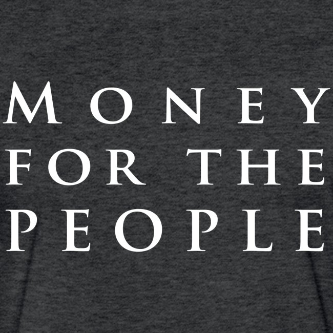 Money for the People