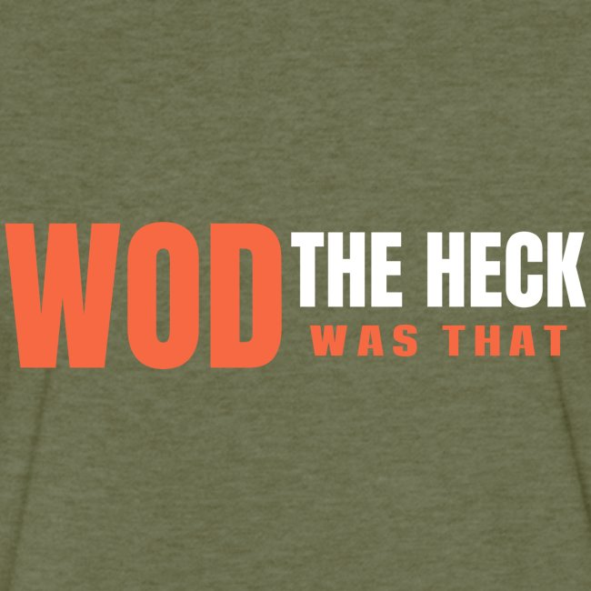 WOD THE HECK