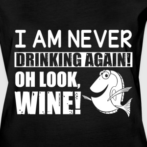 I Am Never Drinking Again Oh Look Wine T Shirt - Women's Vintage Sport T-Shirt