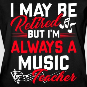 I'M ALWAYS A MUSIC TEACHER SHIRTS - Women's Vintage Sport T-Shirt