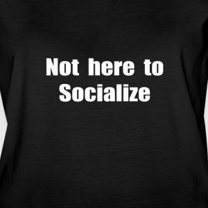 T Shirt Not here to socialize - Women's Vintage Sport T-Shirt