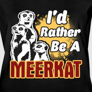 I'd Rather Be A Meerkat Tee Shirt - Women's Vintage Sport T-Shirt