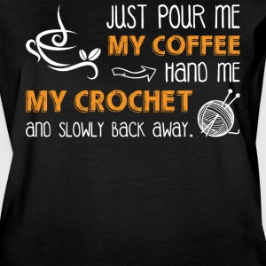 Just Pour Me My Coffee Hand Me My Crochet T Shirt - Women's Vintage Sport T-Shirt