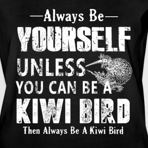 UNLESS YOU CAN BE A KIWI BIRD SHIRT - Women's Vintage Sport T-Shirt