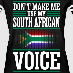 Dont Make Me Use My South African Voice - Women's Vintage Sport T-Shirt