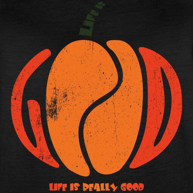Life Is Really Good Pumpkin