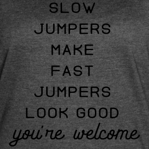 slow jumpers make fast jumpers look good - Women's Vintage Sport T-Shirt