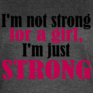Not Strong for a Girl - Women's Vintage Sport T-Shirt