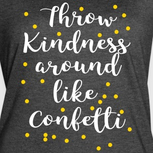 Throw kindness around like Confetti - Women's Vintage Sport T-Shirt