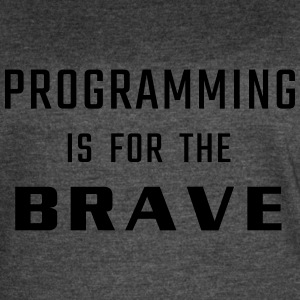 Programming is for the BRAVE - Women's Vintage Sport T-Shirt