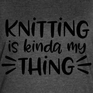 Knitting is Kinda My Thing - Women's Vintage Sport T-Shirt